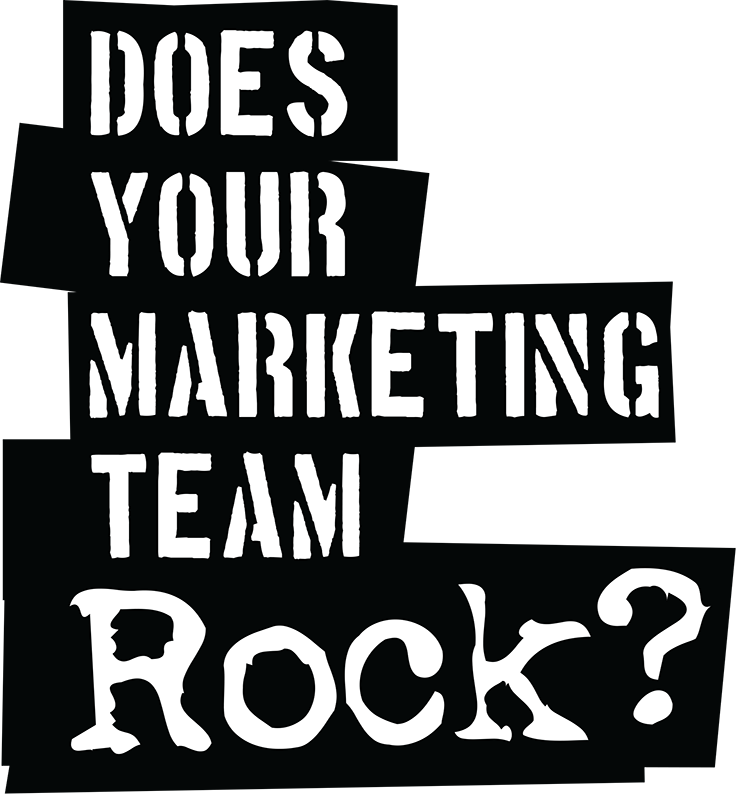 Does Your Marketing Team Rock?
